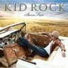 Kid Rock - For The First Time (In A Long Time)