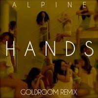 Alpine - Hands (Goldroom Remix)