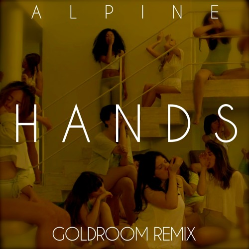Alpine - Hands (Goldroom Remix)