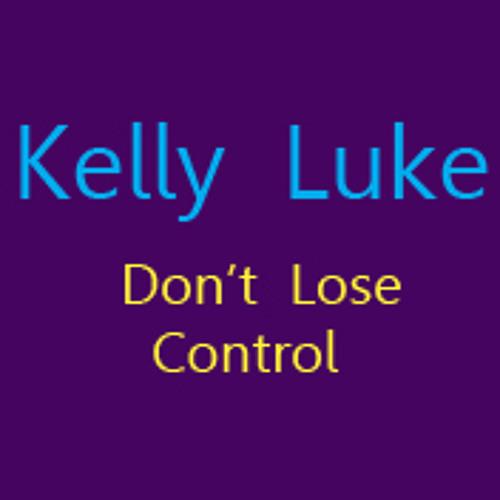 Kelly Luke- Don't Lose Control (Original mix)