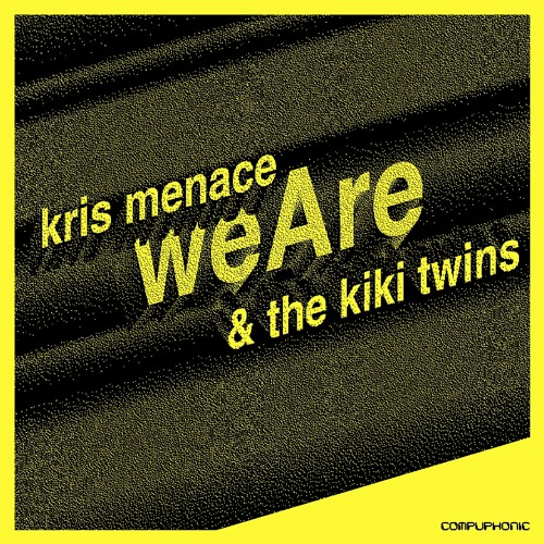 The Kiki Twins feat. Kris Menace - We Are (Extended)