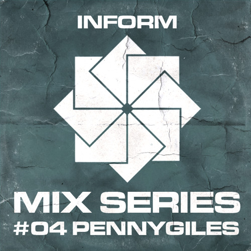 Inform Mix #04 - Pennygiles