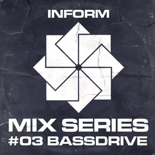 Inform Mix #03 - Bassdrive Promo Mix