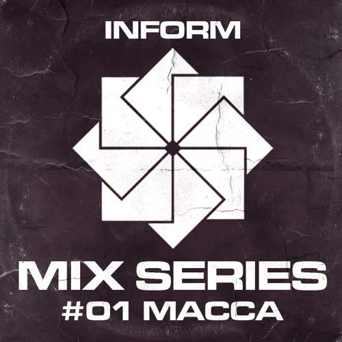 Inform Mix #01 - Macca