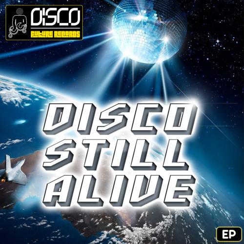 Disco Still Alive EP