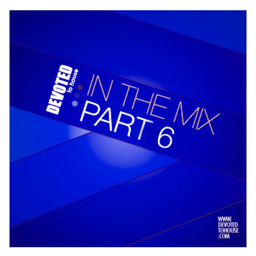 Devoted To House In The Mix Part 6 mixed by Cliff Jones, hosted by Mc Haits.
