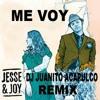 Jesse Y Joy - Me Voy DJ Juanito Acapulco