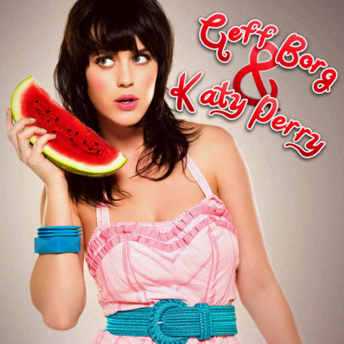 ❤ E.T. ❤ KATY PERRY / GEFF BORG RMX (FREE DOWNLOAD !!!)