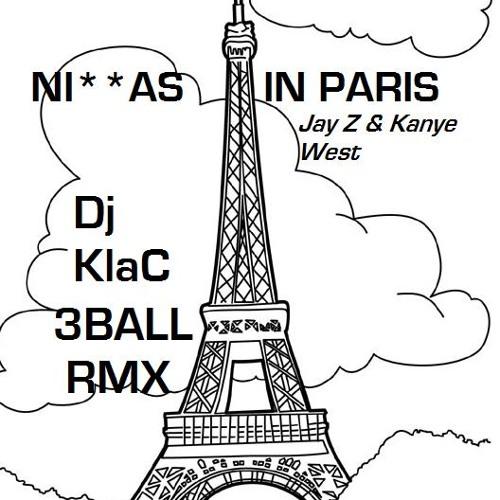 Niggas In Paris - Jay Z & Kanye West (Dj KlaC 3Ball Remix)