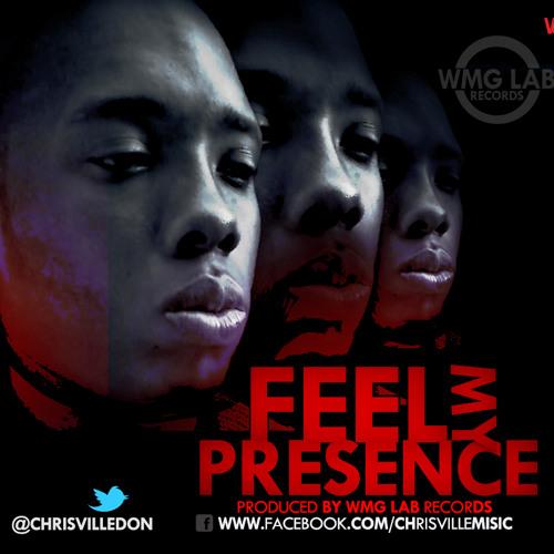 ChrisVille - Feel My Presence [WMG Lab Records]