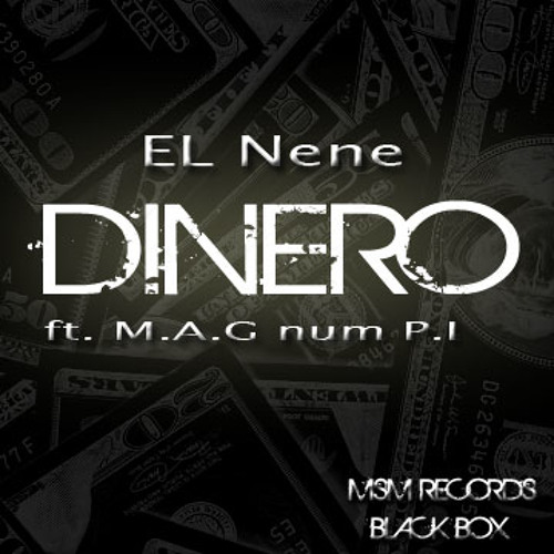 New sounds: El Nene - Dinero feat M.A.G.num P.I. (Produced by Blackbox)
