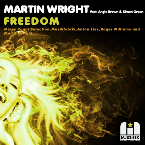 OUT NOW! Martin Wright feat. Angie Brown & Simon Green - Freedom (Coqui Selection Remix)