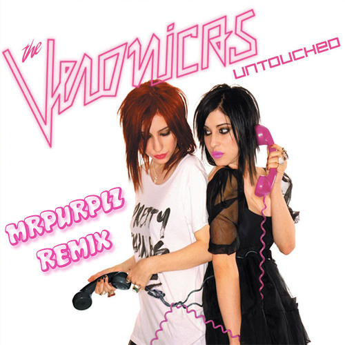 The Veronicas - Untouched (MRPURPLZ Remix)