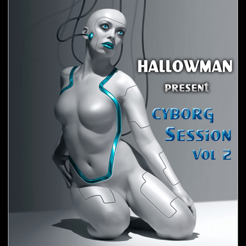 Hallowman - Cyborg Session vol 02