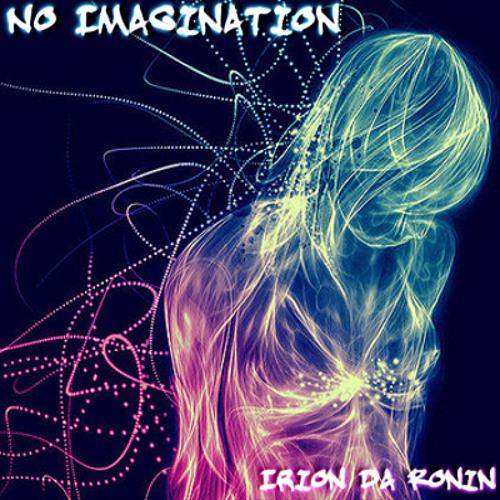 EDM - Irion Da Ronin - No imagination