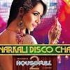 Anarkali Disco Chali  Electro Mix   DJ SYK &  DJ SHIVA