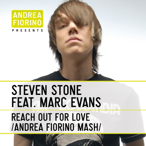 Steven Stone feat. Marc Evans - Reach Out For Love (Andrea Fiorino Reachin' Out For Love Mash)