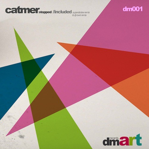 Catmer - Stopped (Dj Rowk Remix) out now on dmART-Records