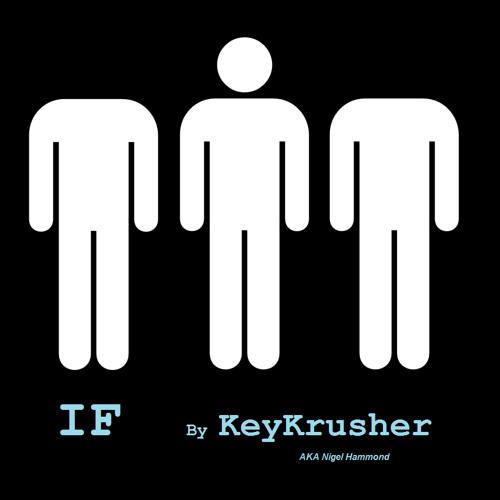 IF (V10) Final Mix Copyright Nigel Hammond (AKA KeyKrusher) words by Rudyard Kipling