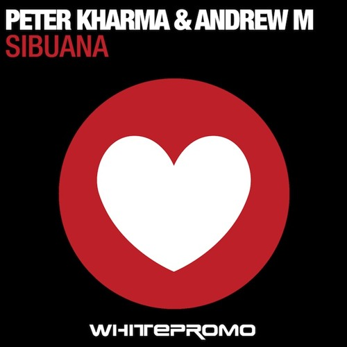 Peter Kharma & Andrew M - Sibuana ( Slicerboys Mix )