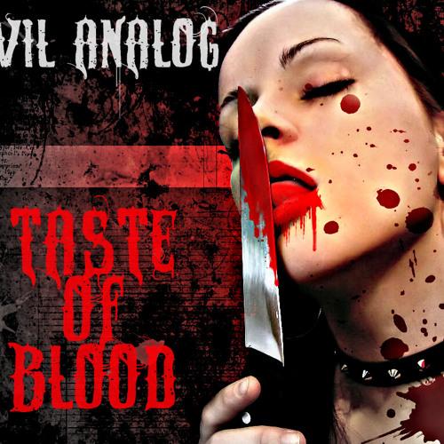 Evil Analog- Taste of Blood