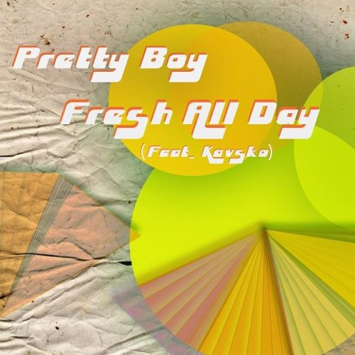 Fresh All Day (feat. Kavsko)