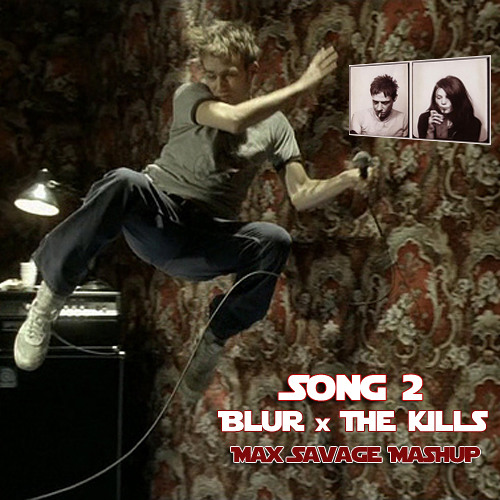 Song 2 (Blur x The Kills)