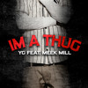 Im a Thug - YG feat. Meek Mill