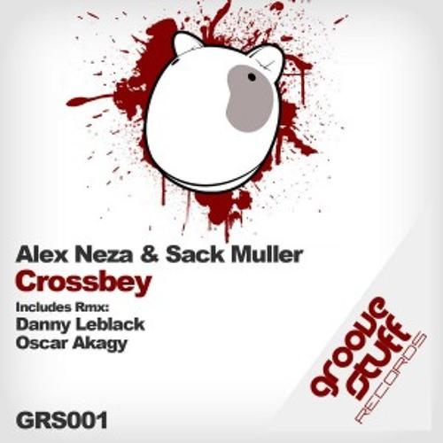 Alex Neza Sack Muller - Crossbey (original Mix)