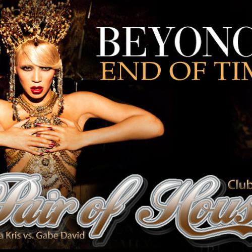 Beyonce - End Of Time - Gabe David - Club Mix