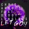 Chris Arnott feat Daddy Longlegs - Let Go (TJR remix)