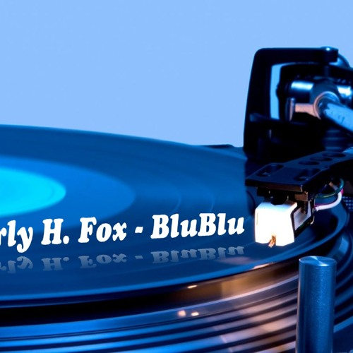 Charly H. Fox - Blublu