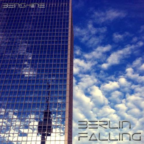 benshine - berlin falling (undone)