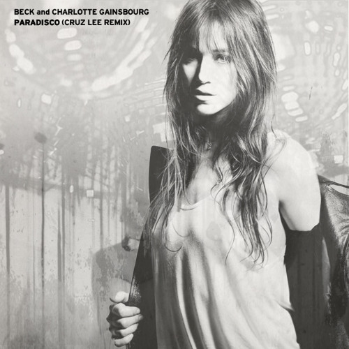 Beck and Charlotte Gainsbourg - Paradisco (Cruz Lee remix)