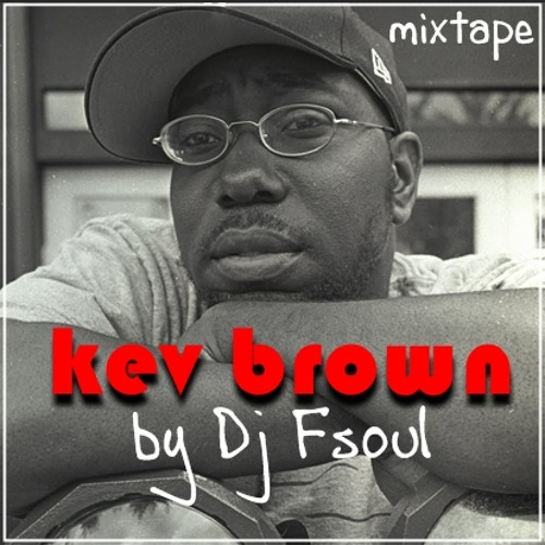 Mixtape KEV BROWN - By Dj F-Soul!