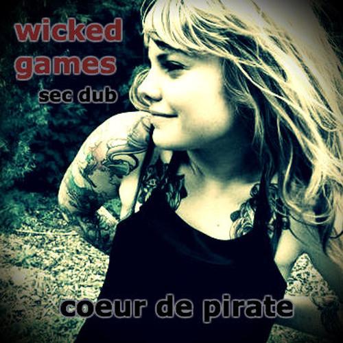 Wicked Games - Coeur de Pirate (SEC Dub)