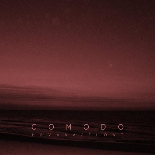 Havana/Float- free download at comodo.bandcamp.com