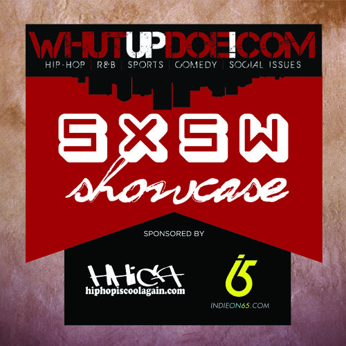 WHUTUPDOE.COM SXSW Showcase Compilation