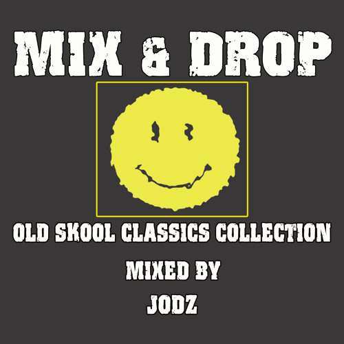 MIX & DROP OLD SKOOL CLASSIC COLLECTION MIXED BY JODZ