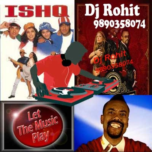 Humko tumse pyaar hai +lets the music play+Bebot -mix - Dj Rohit - 9890358074