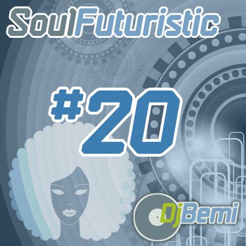 Soul Futuristic Mix # 20