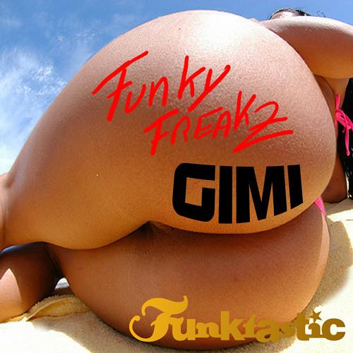 Funky Freakz - Gimi (Live Edit) / Funktastic 002