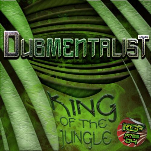 DUBMENTALIST-KING OF JUNGLE (FREE DWNLD)