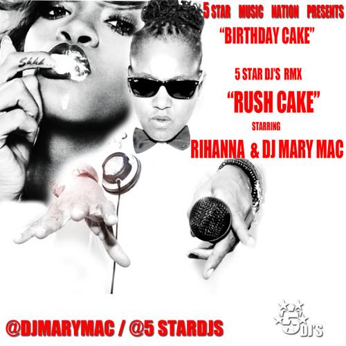 BIRTHDAY CAKE 5 STAR DJ'S  RMX  RUSH CAKE