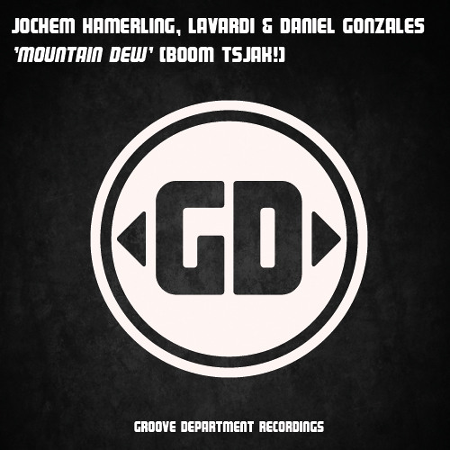 Jochem Hamerling, Lavardi & Daniel Gonzales - Mountain Dew (Boom Tsjak) (BUY ON BEATPORT)