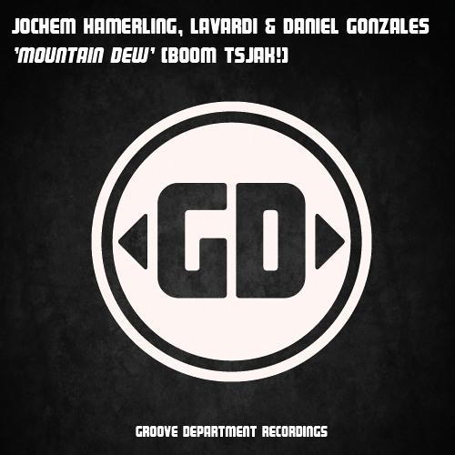 Jochem Hamerling, Lavardi & Daniel Gonzales - Mountain Dew (Boom Tsjak) (BUY ON BEATPORT)