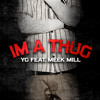 Download Yg - Im A Thug feat meek mill Mp3