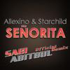 Allexinno & Starchild - Senorita (Sagi Abitbul Official Remix)