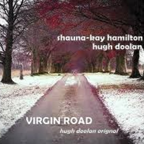 Virgin Road (2012) - Shauna-Kay Hamilton and Hugh Doolan
