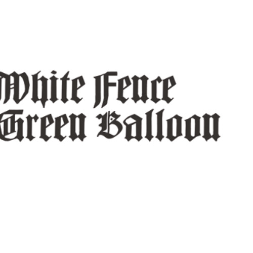 White Fence - Green Balloon